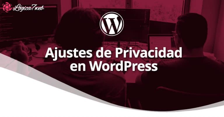 Ajustes de Privacidad ᐅ Guía WP 2020 | Logica7web