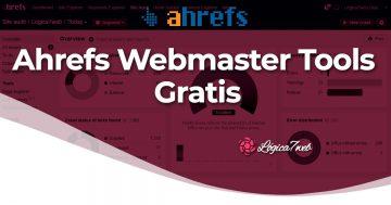 Ahrefs Webmaster Tools Gratis