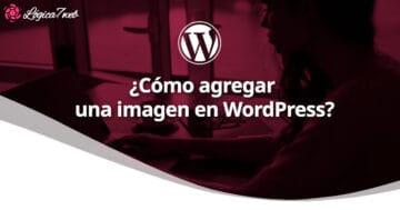 ¿Cómo agregar una imagen en WordPress?