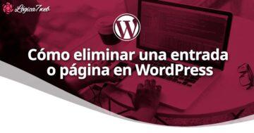 Cómo eliminar una entrada o página en WordPress