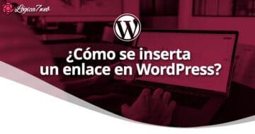 ¿Cómo se inserta un enlace en WordPress?