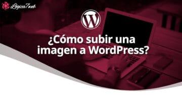 ¿Cómo subir una imagen a WordPress?