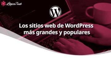 Los sitios web de WordPress más grandes y populares