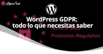 WordPress GDPR: todo lo que necesitas saber