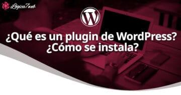 ¿Qué es un plugin de WordPress? ¿Cómo se instala?